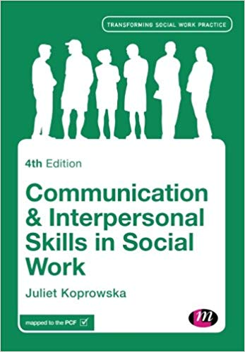 Koprowska, J. (2014) Communication and Interpersonal Skills in Social Work