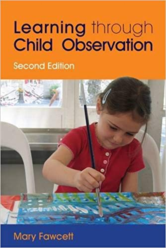 Fawcett, M. (2009) Learning through Child Observation, 2nd edition, London: Jessica Kingsley.