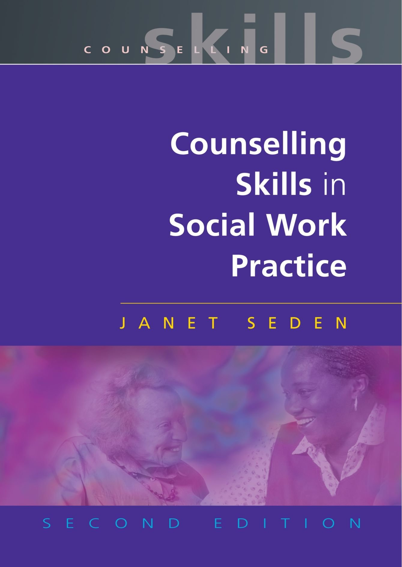 Seden, J. (2005) Counselling Skills in Social Work Practice, Basingstoke: Palgrave Macmillan.